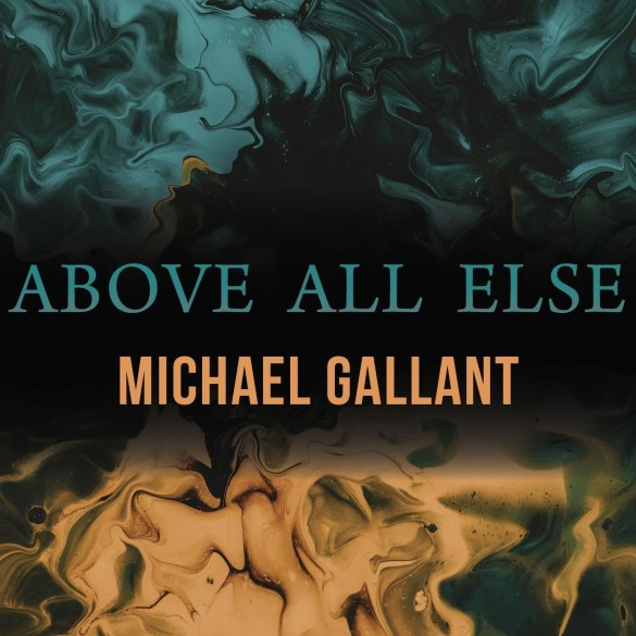 Michael Gallant - Above All Else