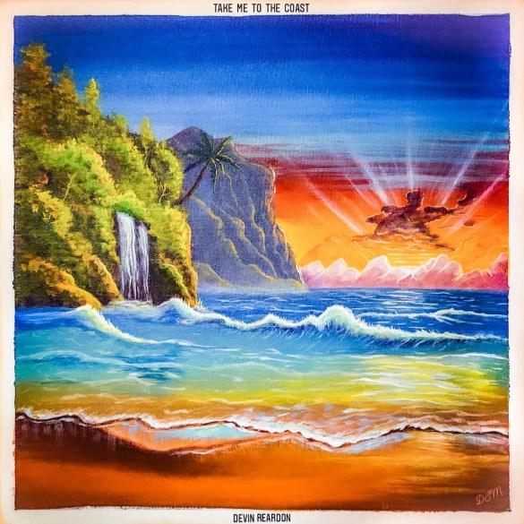 Devin Reardon - Take Me To The Coast