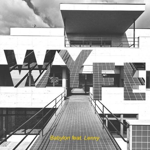 Wyfe - Babylon (feat. Lenny)