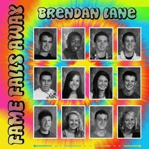 Brendan Lane - Fame Falls Away