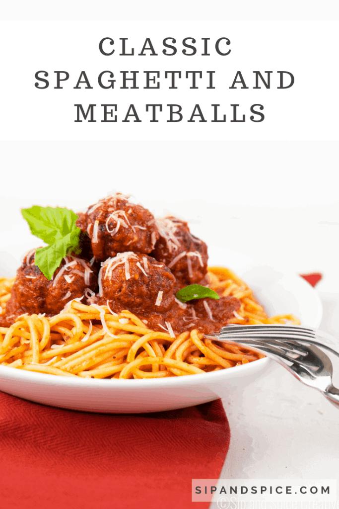 Classic Spaghetti and Meatballs | Sip and Spice #Italian #meatballs #classicItalian #spaghetti #easydinner #cleaneating #dinnerinspo #dinnerideas #mealprep