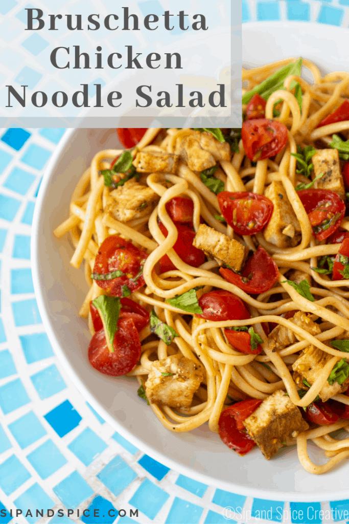 Bruschetta Chicken Noodle Salad   Sip and Spice #sipandspice #bruschetta #bruschettachicken #cleaneating #healthydinner #sidedish #picnicrecipe