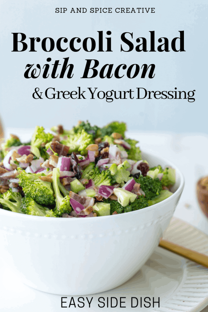 The best side dish for any BBQ this summer! This Broccoli Salad with Bacon and Greek Yogurt Dressing comes together in less than 15 minutes and tastes best a day or two later! | Sip and Spice #summerBBQ #summerrecipe #broccolisalad