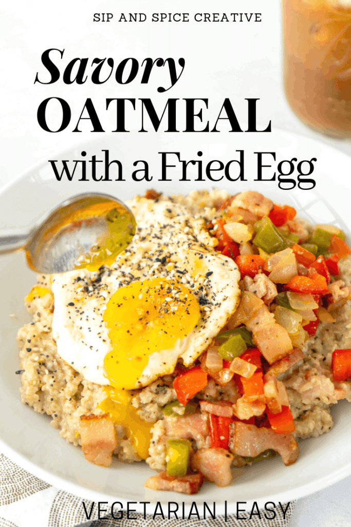 Savory Oatmeal with a Fried Egg and Bacon | Sip and Spice #brunch #breakfast #oatmeal #savoryoatmeal #oatmeal #breakfastideas #healthybreakfast #cleaneating