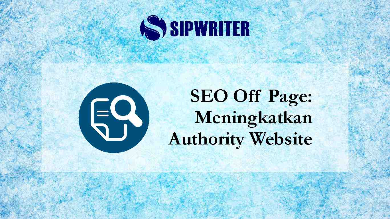SEO Off Page Meningkatkan Authority Website