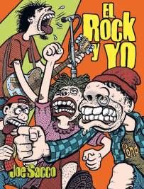 Joe Sacco - El Rock y yo-Cubierta 4a Ed.indd