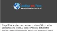 http://justicaemfoco.com.br/desc-noticia.php?id=123159&nome=Sisep-Rio-e-aceito-como-amicus-curiae-ADO-32%2C-sobre-aposentadoria-especial-para-servidores-deficientes  Sisep-Rio é aceito como amicus curiae da ADO 32, sobre aposentadoria especial para servidores deficientes Mais Notícias Terça-Feira, Dia 04 de Julho de 2017 O Sindicato dos […]