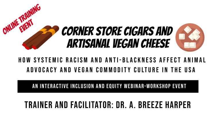 Online Micro-Workshop: Systemic Racism, Corner Store Cigars, and Artisanal Vegan Cheese