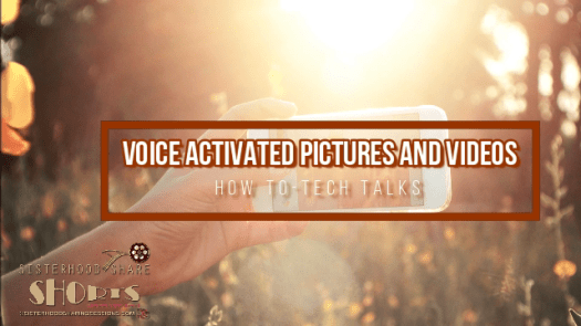 Take A Voice Activated Pictures And Videos