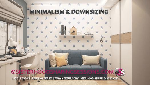 Sisterhood Sharing Sessions   Minimalism And Downsizing