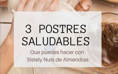 3 POSTRES SALUDABLES QUE PUEDES HACER CON LA MANTEQUILLA DE ALMENDRAS DE SISTERLY NUTS