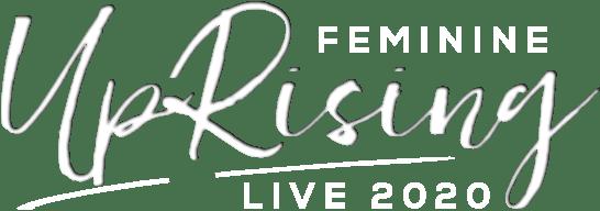 Feminine Uprising Live 2020