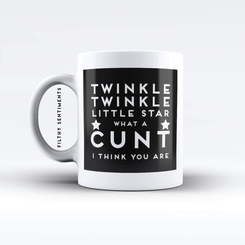 Twinkle Twinkle Cunt Mug M032TWINKLE
