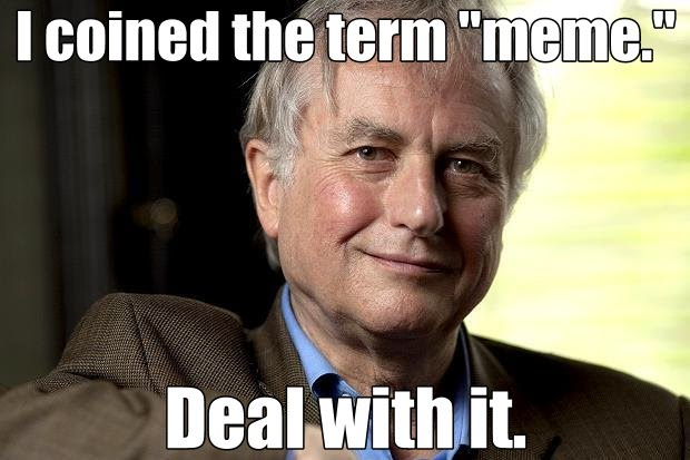 A Word About Richard Dawkins - The Phenomenon of Internet Memes