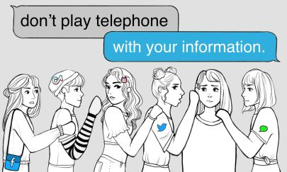 Text reads don't play telephone with your information, with image of women playing the game telephone