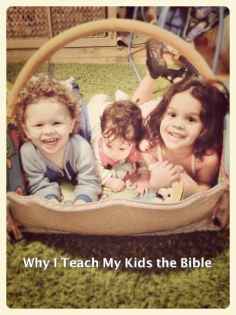 Why I teach my kids the bible