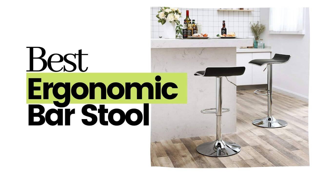 The Best Ergonomic Bar Stool