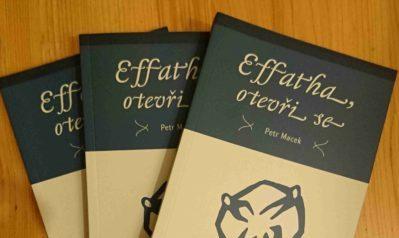 Petr Macek – Effatha, otevři se