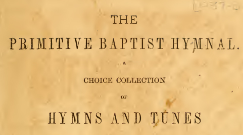 The Primitive Baptist Hymnal 1881