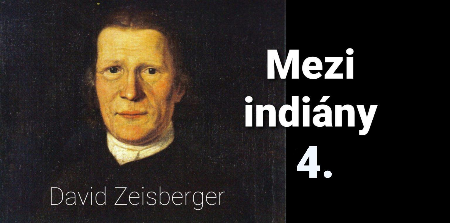 Misie: 52. David Zeisberger mezi Indiány 4.