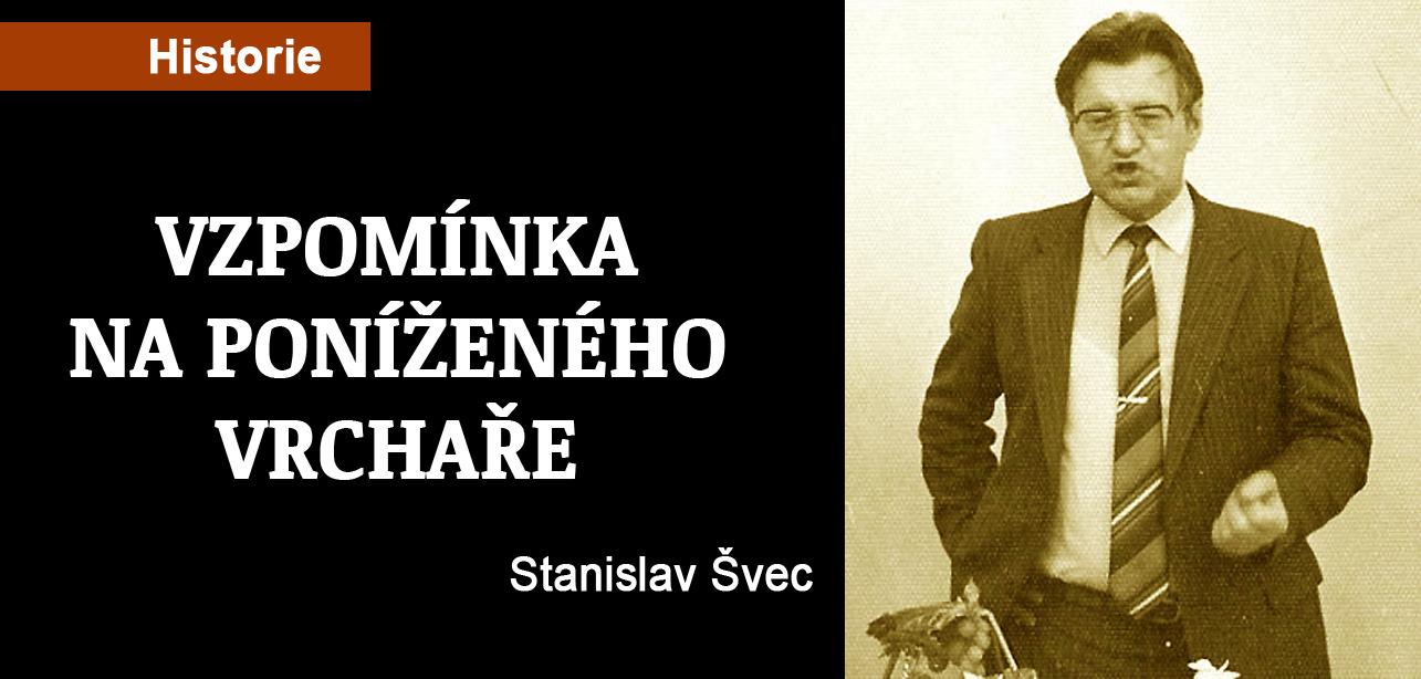 VZPOMÍNKA NA PONÍŽENÉHO VRCHAŘE – Stanislav Švec 1984