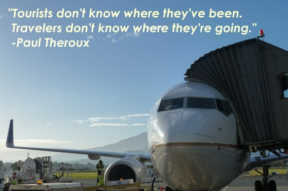 Paul Theroux Quote Tourists don't know where they've been travelers don't know where they're going