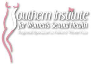 Southern Institute for Women's Sexual Health Regional Specialist in Pelvic and Vulvar Pain