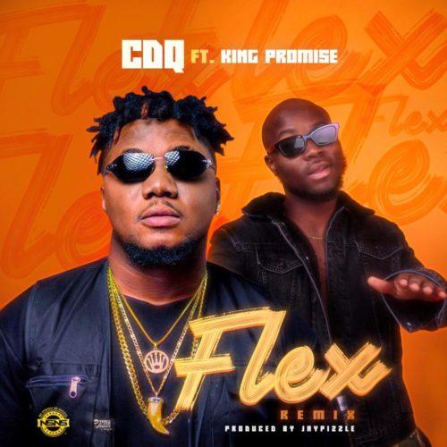 CDQ ft King Promise flex