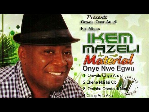 Ikem Mazili Onwelu Onye Aru Di Album (Download Full Album)