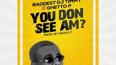 Photo of Download Baddest DJ Timmy Ft. Ghetto P – You Don See Am? Mp3