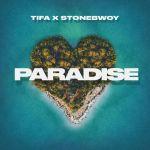Tifa Paradise ft Stonebwoy