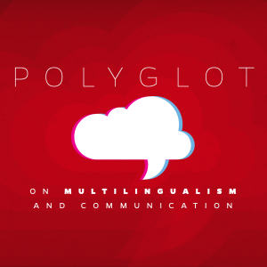 Issue.05: Polyglot: On Multilingualism and Communication