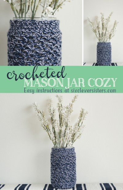 Crochet | Mason Jar | Mason Jar Cozy | Easy Crochet | Crochet Pattern | This easy crocheted mason jar cozy can be whipped up in one evening! Six Clever Sisters has the details and link to pattern!