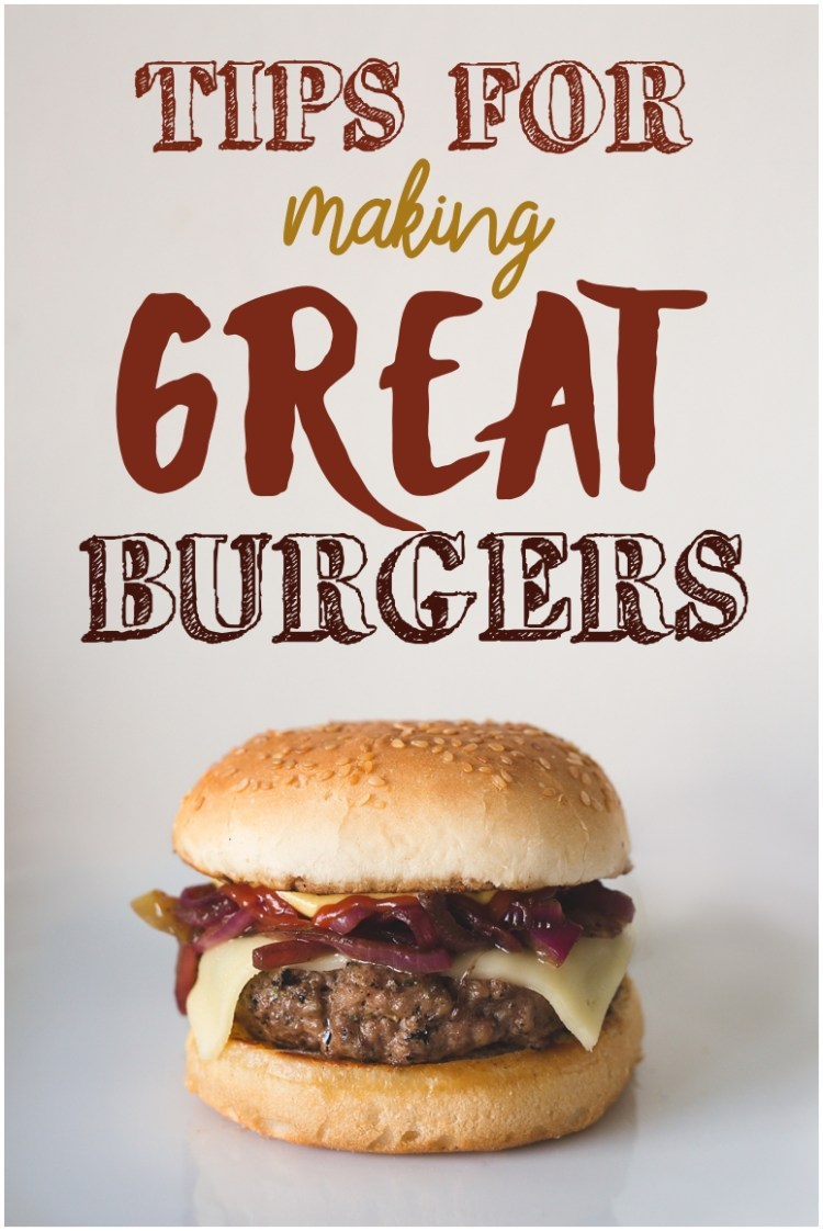 Great Burgers | Grill Hamburgers | How to Grill Burgers | Tips for a Great Burger