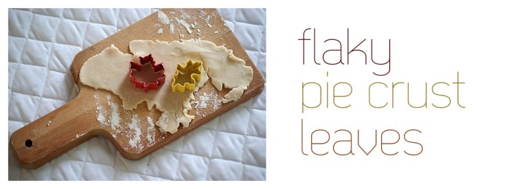 flaky pie crust leaves recipe