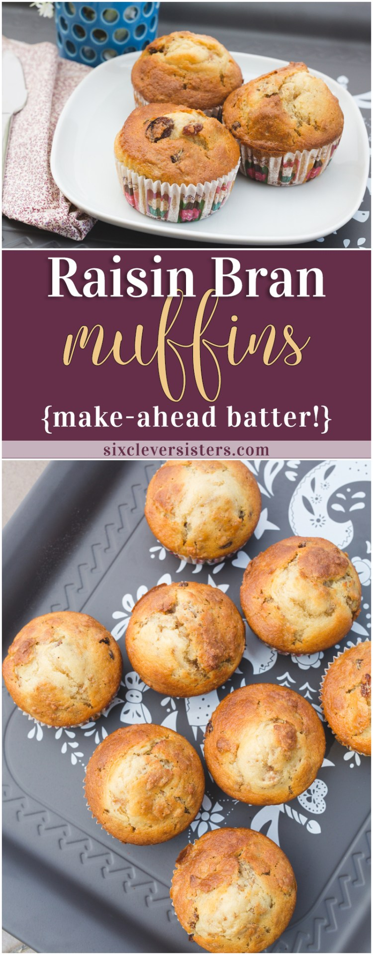 Raisin Bran Muffins | Raisin Bran | Quick Muffins | Breakfast Muffins | Make-Ahead | These muffins are great because it only takes 5 minutes to mix up a big recipe, and you can store the batter in your fridge for up to a month! Recipe on the Six Clever Sisters blog!