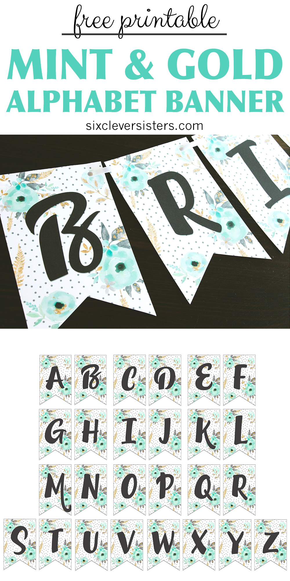 photograph about Free Printable Alphabet Letters for Banners called Absolutely free Printable Alphabet Banner MINT GOLD - 6 Smart Sisters