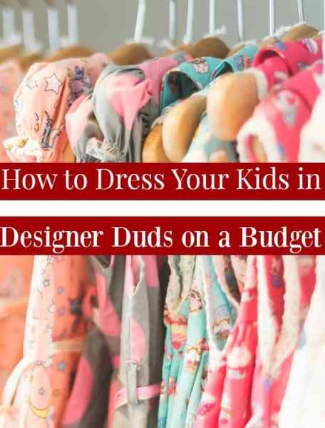 Buying kids clothing can get really expensive really quickly if you're not careful! Especially if you want to buy something that will last! Learning how to save money and dress your kids in designer clothes on a budget can save you a ton of money!