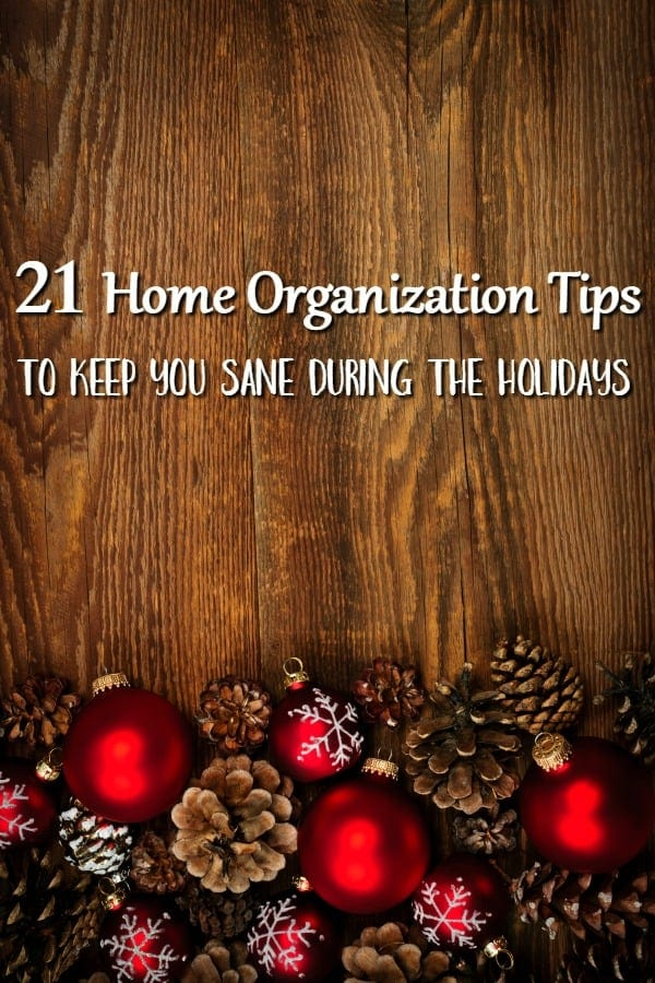 Stressed by holiday planning? Don't be! These 21 home organization tips will help you stay organized like you never thought possible!