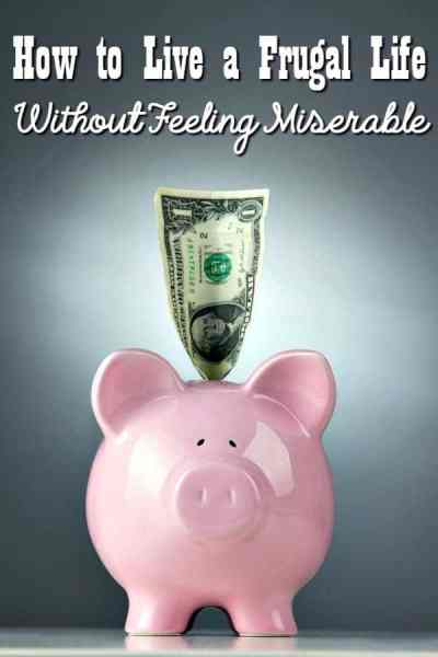 Living frugally can sometimes seem like it's more trouble than it's worth. Here's how to live a frugal life without being miserable! Yes! You can enjoy that money you're saving!