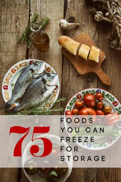 Who says you can't store fresh foods for an emergency? These 75 foods you can freeze for storage are great for building your pantry for regular use or as a pandemic food supply!