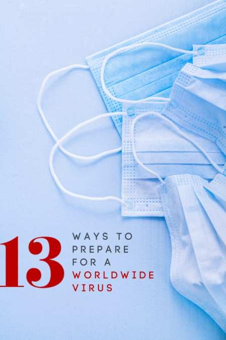 Experts say a worldwide pandemic is due. Let me show you 13 easy ways to prepare for a worldwide coronavirus so you can keep your family safe and healthy.