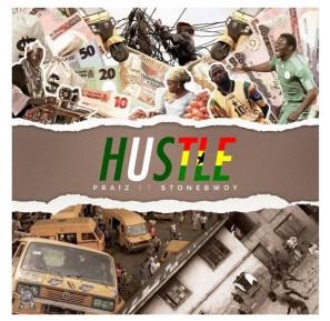 Praiz – Hustle ft. Stonebwoy