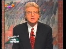 jerry springer final thoughts