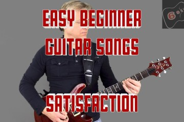 Super Easy Guitar Songs for Beginners: Satisfaction