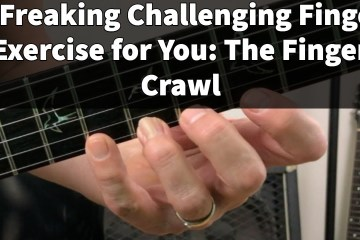 A Freaking Challenging Finger Exercise for You: The Finger Crawl