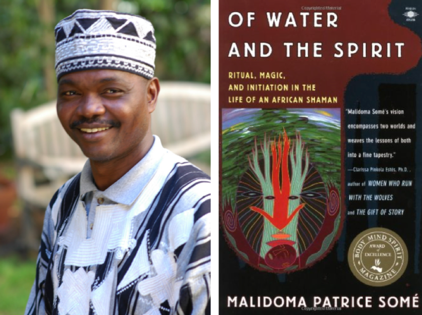 Images: Malidoma Patrice Somé, and the cover of his book Of Water and the Spirit.