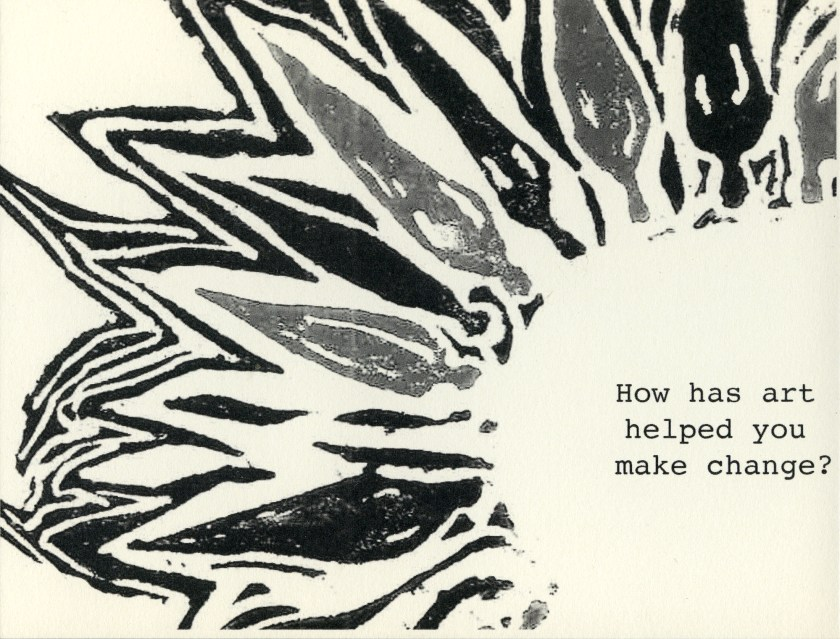 """Image: A takeaway postcard from Leah Gipson's installation in the Participatory Arts exhibition at Hull-House. The postcard contains a fraction of a radial design, with text that says """"How has art helped you make change?"""" Courtesy of the artist."""