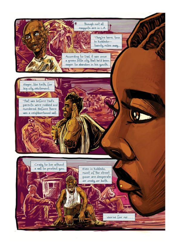 "Image: A page from ""Parable of the Sower."" There are three horizontal panels featuring a disfigured person in front of a refugee camp-like background. The text bubbles are the words of a young person explaining the dangers of living outside a walled city. On the right side of the page is the profile of a young, black person's face. Words by Damian Duffy, art by John Jennings. Image courtesy of Damian Duffy."