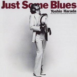 JUST SOME BLUES 1981年 宇崎竜童氏・大木トオル氏の共同プロデュースによる原田芳雄氏の3thアルバム。演奏はダウン・タウン・ファイティング・ブギウギ・バンドが担当。 テーマ~シャッフルへようこそ/レイジー・レディー・ブルース/10ドルの天使/待ち呆けのブルース/ディアー・ミスター・ブルース/哀愁のブルー・ノート/ショートピースとハイボール/センチメンタル・ボクサー/アイ・ソー・ブルース